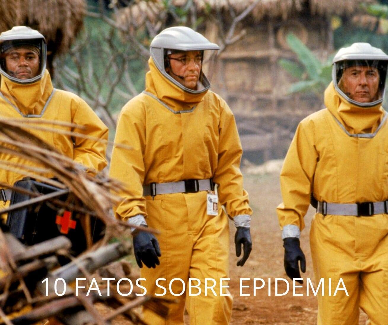 10 coisas que você não sabia sobre Epidemia