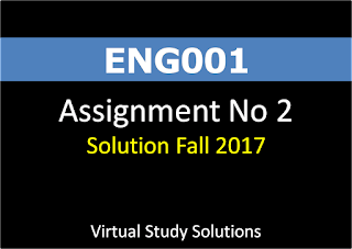 ENG001 Assignment No 2 Solution Fall 2017