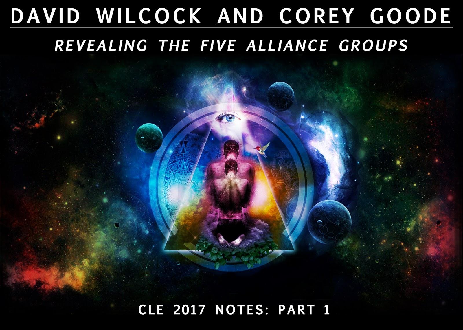 David Wilcock and Corey Goode at Conscious Life Expo…notes