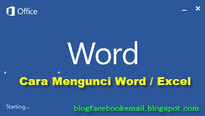 cara mengunci word atau excel dengan password