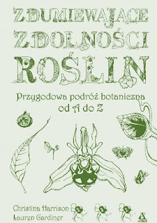 Zdumiewające zdolności roślin. Przygodowa podróż botaniczna od A do Z - Christina Harrison, Lauren Gardiner Lauren