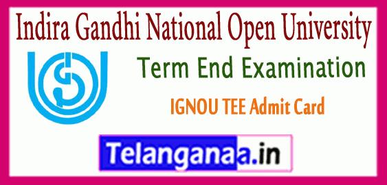 IGNOU TEE Indira Gandhi National Open University Term End Exams Admit Card