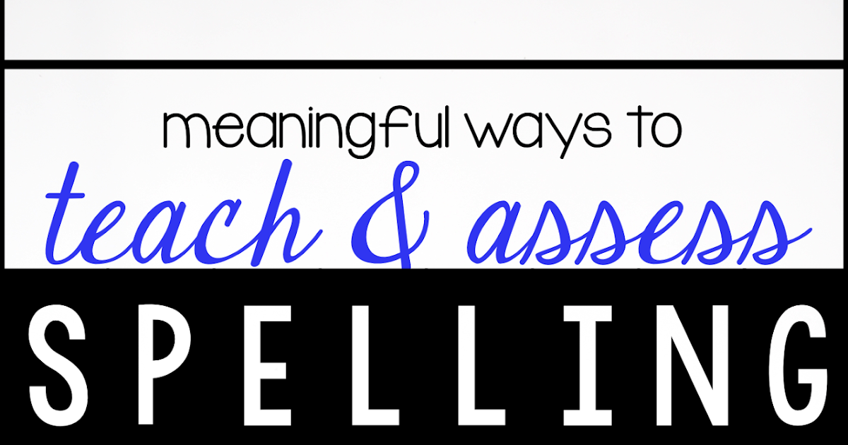 Meaningful Ways to Teach Spelling