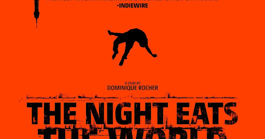 The Night Eats the World (2018) by Dominique Rocher ***Fantasia Festival 2018 Reviews***