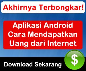 Aplikasi Android Cara Mendapatkan Uang dari Internet
