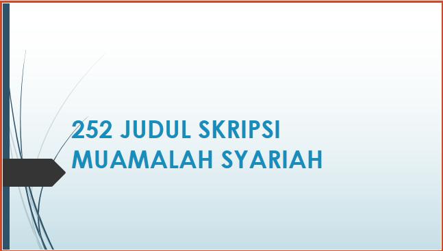 Download 252 Judul Skripsi Mualamah Syariah Arifinbp Com