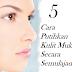 5 Cara Putihkan Kulit Muka Secara Semulajadi