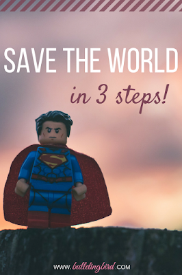 Save The World in THREE STEPS! No really, this works!