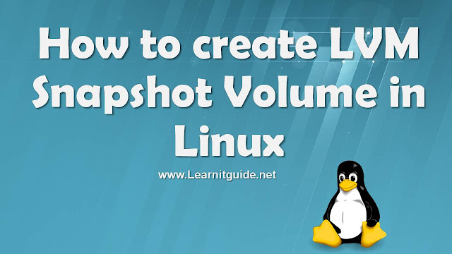 How to create LVM Snapshot Volume in Linux