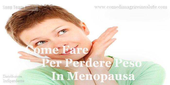 Come Fare Per Perdere Peso In Menopausa
