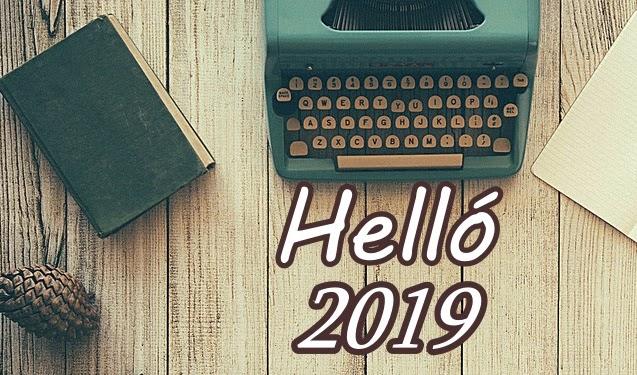 Hello 2019, mit tartogatsz? Készen állok!