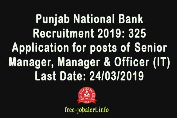 Punjab National Bank Recruitment 2019: 325 Application for posts of Senior Manager, Manager & Officer (IT)