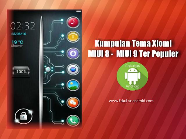 Download Kumpulan Tema Xiomi MIUI 8 / MIUI 9 Update Terbaru