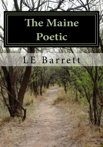http://www.amazon.com/Maine-Poetic-Barrett-ebook/dp/B00I3R77CQ/ref=la_B00H8AZONS_1_3?s=books&ie=UTF8&qid=1395788241&sr=1-3