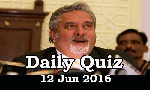 Daily Current Affairs Quiz - 12 Jun 2016