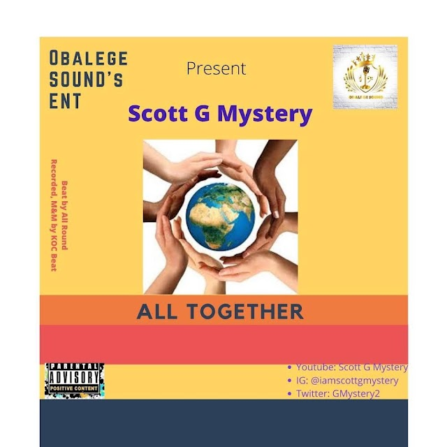 #Music: Scott G Mystery - All Together | @Gmystery2