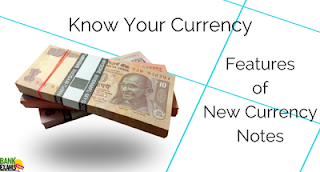 Know Your Currency - Features of New Currency Notes
