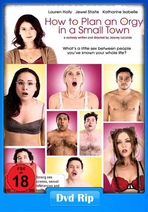 [18+] How to Plan an Orgy in a Small Town 2016 DVDRip 300MB