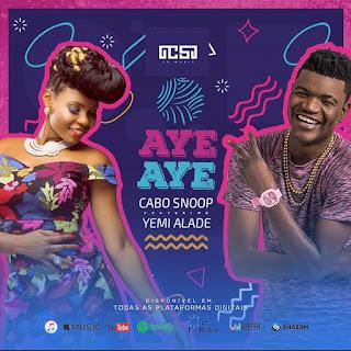 Cabo Snoop Feat. Yemi Alade - Aye Aye (2018) [DOWNLOAD]