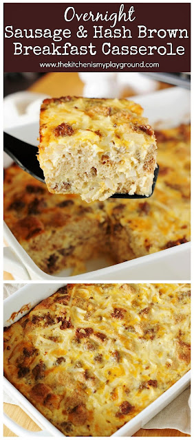 Overnight Sausage, Egg & Hash Brown Breakfast Casserole ~ Whip up a hearty prepare-ahead breakfast casserole your family will love, with a low-maintenance morning for you! #breakfast #breakfastcasserole #overnightcasserole   www.thekitchenismyplayground.com