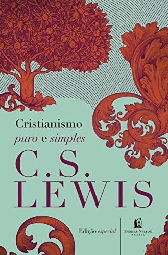 Cristianismo puro e simples Edição 2 C. S. Lewis