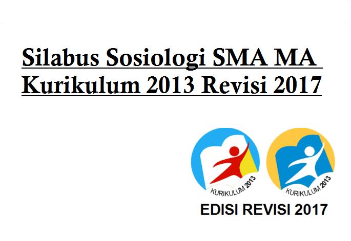 Silabus Sosiologi Sma Ma Kurikulum 2013 Revisi 2017 Informasi Pendidikan