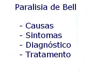 Paralisia de Bell causas sintomas diagnóstico tratamento prevenção riscos complicações