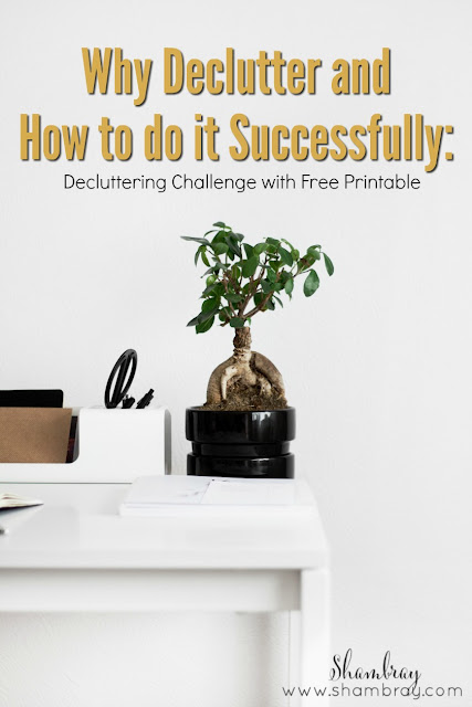 Are you wanting to declutter?  Find out why it is important to declutter, how do do it successfully, and download a free printable to get your started.