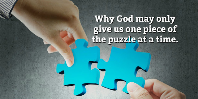 Sometimes God only gives us 1 piece of the puzzle of His plans for us. This 1-minute devotion offers 4 good reasons why. #BibleLoveNotes #Bible