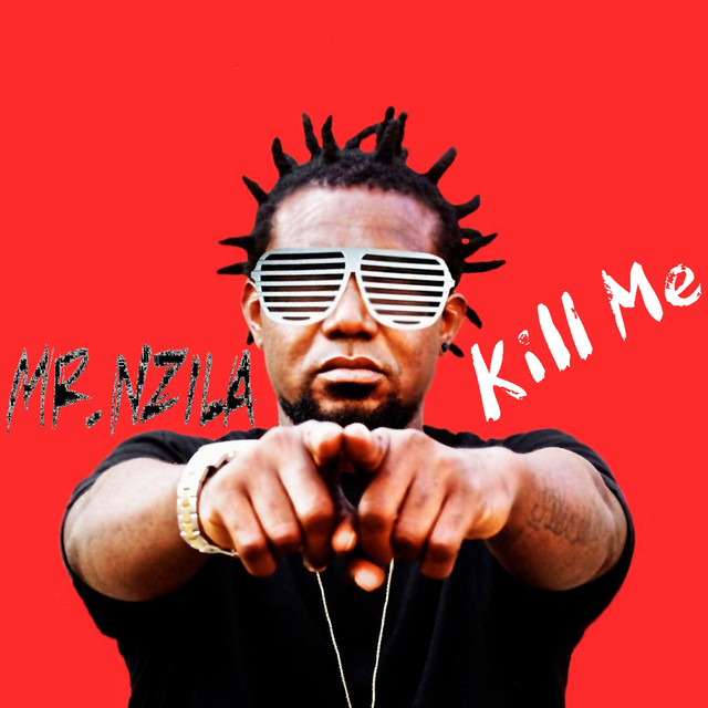 Mr. Nzila - Kill Me