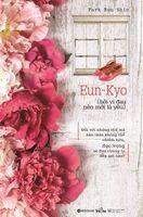 Eun-Kyo: Bởi Vì Đau Nên Mới Là Yêu - Park Bum Shin