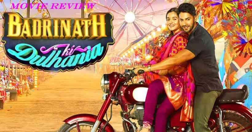 Badrinath Ki Dulhania moview Review