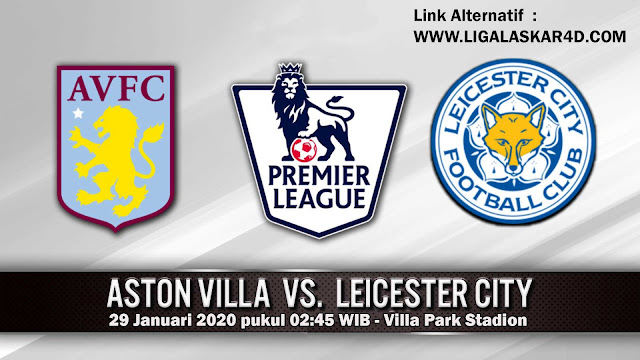 Prediksi Pertandingan Aston Villa vs Leicester City 29 Januari 2020