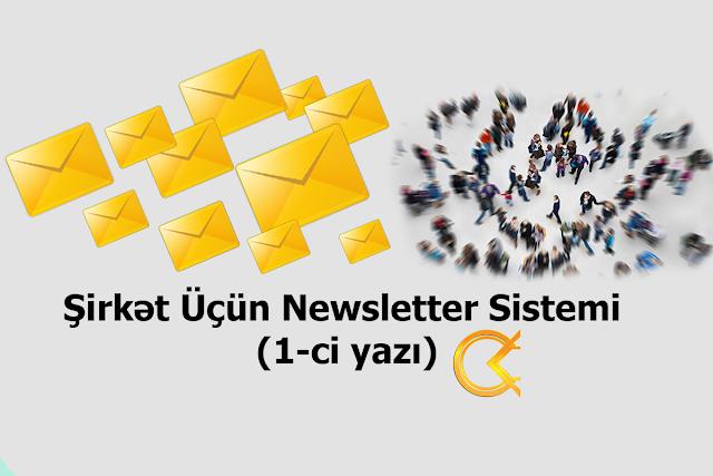 Şirkət Üçün Newsletter Sistemi (1-ci yazı) - Cavid Abasovun bloqu