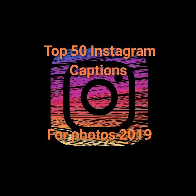 Instagram captions for photos 2019