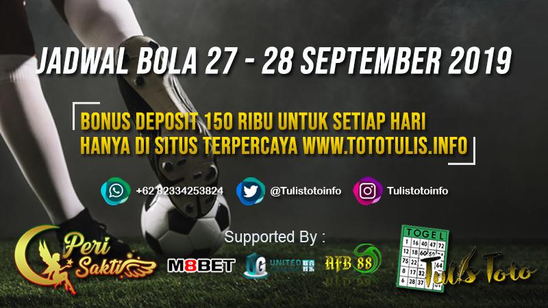 JADWAL BOLA TANGGAL 27 – 28 SEPTEMBER 2019