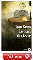 Le Fou du Tsar de Jaan Kross