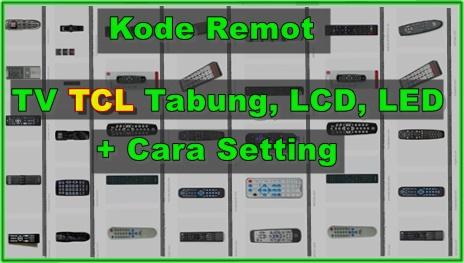 Kode Remot TV TCL Tabung, LCD, LED