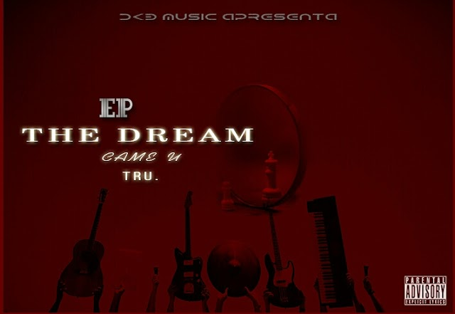 DKB Music Apresenta: The Dream Come True (EP) [Download]