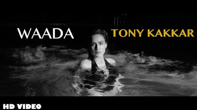 Waada Lyrics | Tony Kakkar Feat. Nia Sharma