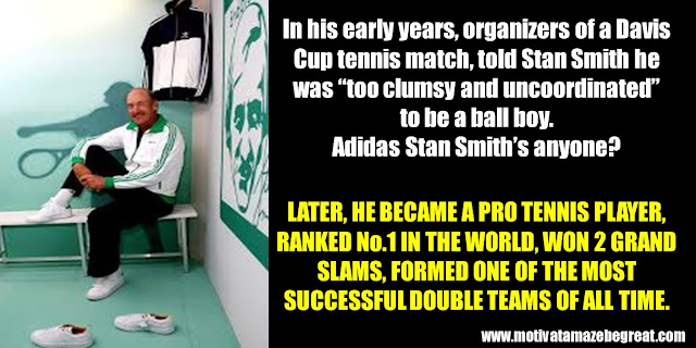 "63 Successful People Who Failed: Stan Smith, Success Story, Adidas, ""too clumsy and uncoordinated"", ball boy, Davis Cup, No1, Tennis player, 2 Grand Slams"