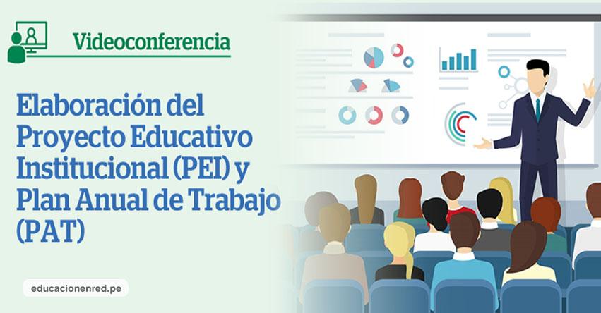 VIDEOCONFERENCIA - MINEDU: Elaboración del Proyecto Educativo Institucional (PEI) y Plan Anual de Trabajo (PAT) [EN VIVO] www.minedu.gob.pe