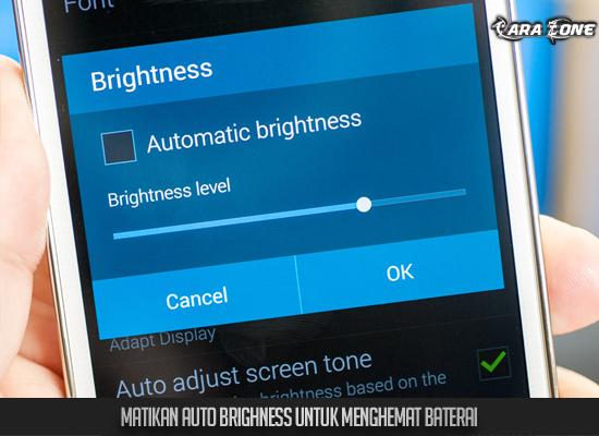 Matikan kecerahan layar untuk menghemat baterai