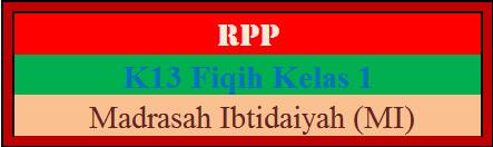 RPP Fiqih Kelas 1 Madrasah Ibtidaiyah (MI) K2013