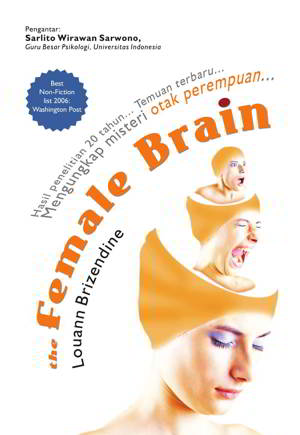buku ini menjadi sorotan banyak media internasional dan mendapat sambutan yang begitu lua Female Brain PDF Penulis: Louann Brizendine, M.D.