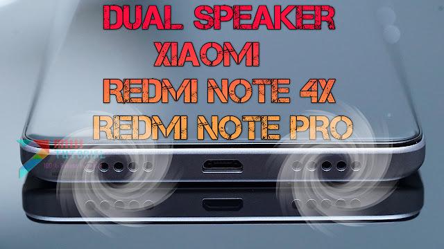 Bagaimana Caranya Supaya Xiaomi Redmi Note 4X/PRO Bisa Punya Dual Speaker Stereo Juga Seperti Mi6, Mi MAX 2, dan Mi Note 3? Ini Tutorialnya