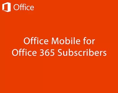 Microsoft Office Mobile comes to Android for Office 365 subscribers like Office 365 Home Premium or ProPlus