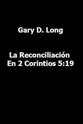 Gary D. Long-La Reconciliación En 2 Corintios 5:19-