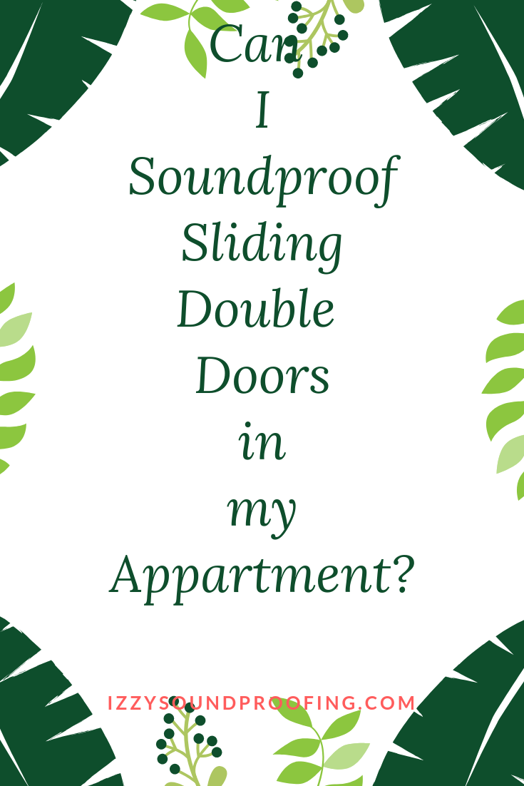 How Can I soundproof Sliding Double Doors in my Apartment?