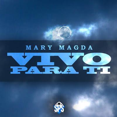 Mary Magda-Vivo Para Ti-